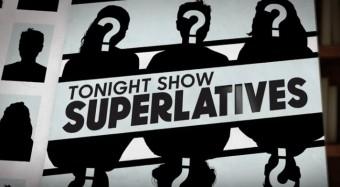 Tonight Show – Superlatives